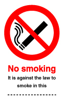 No smoking It is against the law to smoke in this ...... sign.