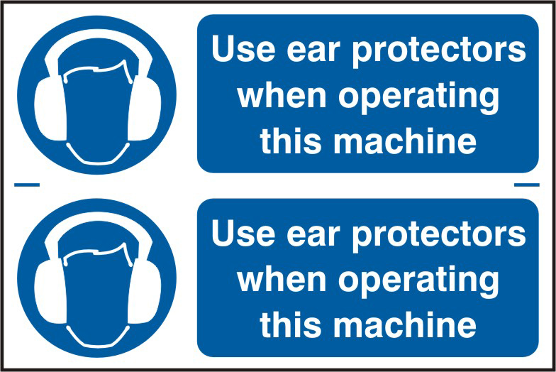 Use ear protectors when operating this machine sign 1mm rigid PVC self adhesive backing 300 x 200mm sign