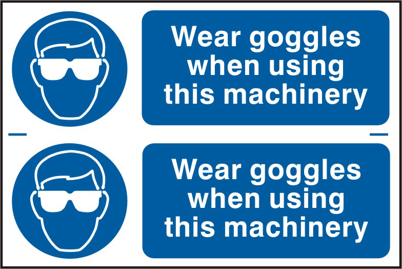 Wear goggles when using this machinery sign 1mm rigid PVC self adhesive backing 300 x 200mm sign