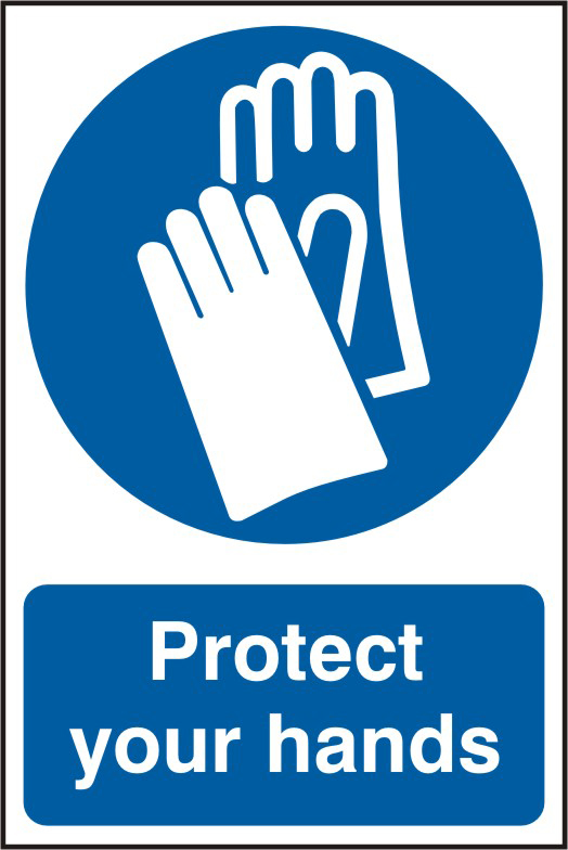 Protect your hands sign 1mm rigid PVC self adhesive backing 200 x 300mm sign