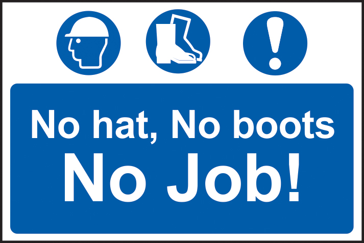 No hat, no boots, no job sign 1mm rigid PVC self adhesive backing 300 x 200mm sign