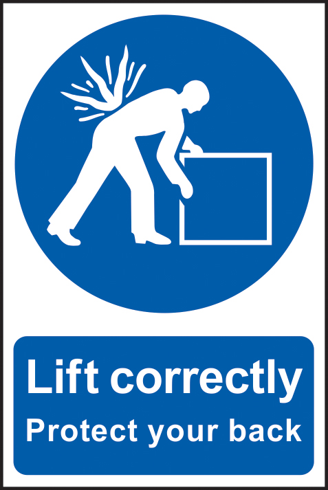 Lift correctly sign Protect your back sign 1mm rigid PVC self adhesive backing 200 x 300mm sign