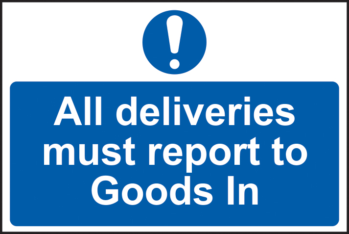 All deliveries must report to goods in sign 1mm rigid PVC self adhesive backing 300 x 200mm sign