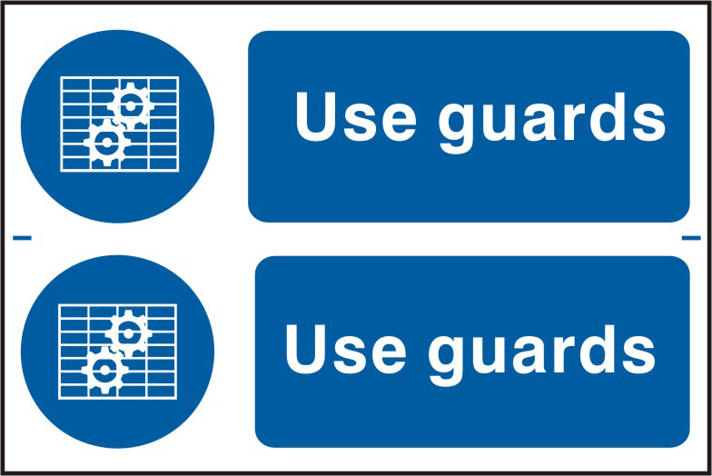 Use guards sign 1mm rigid PVC self adhesive backing 300 x 200mm sign