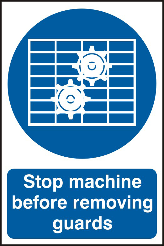 Stop machine before removing guards sign 1mm rigid PVC self adhesive backing 200 x 300mm sign
