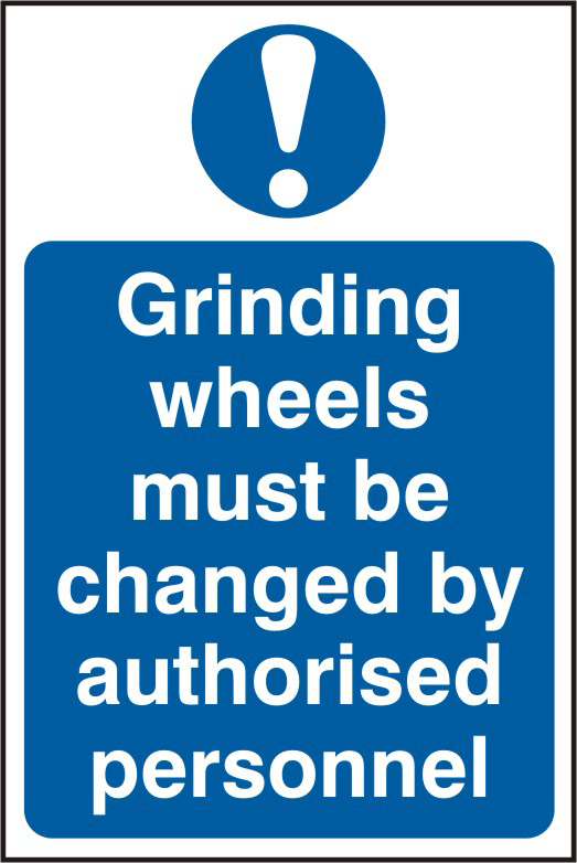 Grinding wheels must be changed by authorised personnel sign 1mm rigid PVC self adhesive backing 200 x 300mm sign