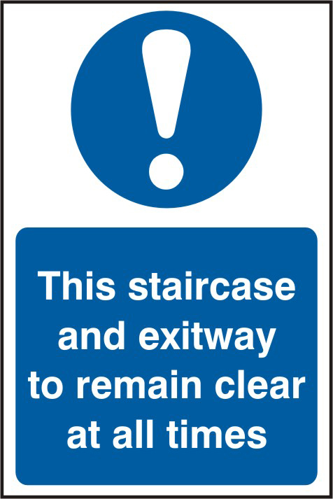 This staircase and exit way to remain clear at all times sign 1mm rigid PVC self adhesive backing 200 x 300mm sign