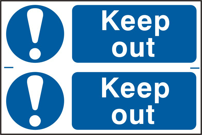 Keep out sign 1mm rigid PVC self adhesive backing 300 x 200mm sign
