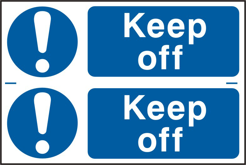 Keep off sign 1mm rigid PVC self adhesive backing 300 x 200mm sign