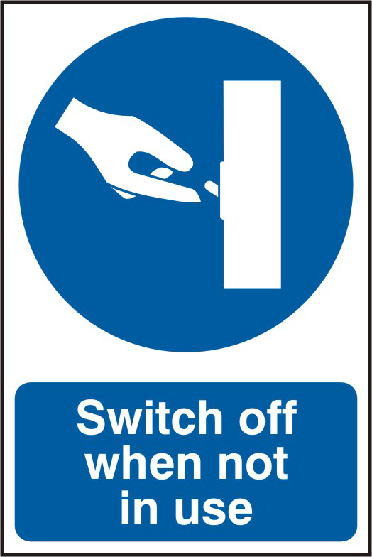 Switch off when not in use sign 1mm rigid PVC self adhesive backing 200 x 300mm sign
