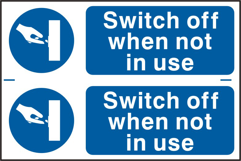 Switch off when not in use sign 1mm rigid PVC self adhesive backing 300 x 200mm sign