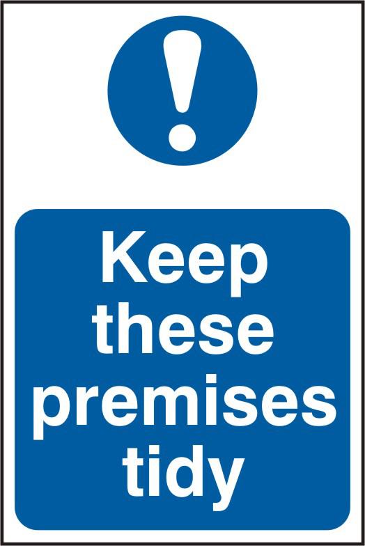Keep these premises tidy sign 1mm rigid PVC self adhesive backing 200 x 300mm sign