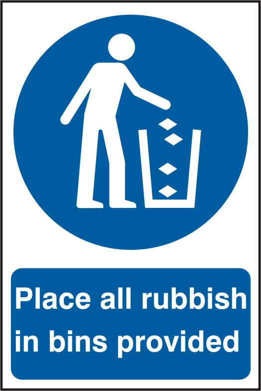 Place all rubbish in bins provided sign 1mm rigid PVC self adhesive backing 200 x 300mm sign