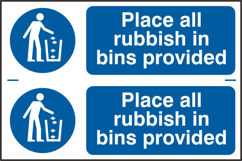 Place all rubbish in bins provided sign 1mm rigid PVC self adhesive backing 300 x 200mm sign