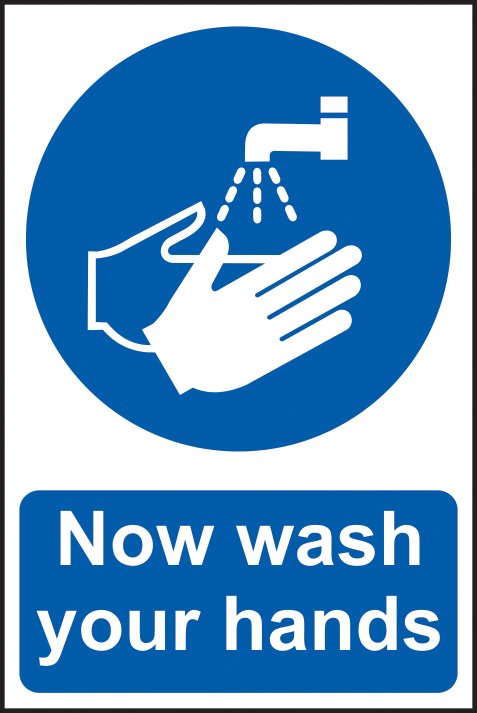 Now wash your hands sign 1mm rigid PVC self adhesive backing 200 x 300mm sign