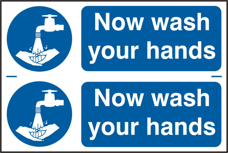 Now wash your hands sign 1mm rigid PVC self adhesive backing 300 x 200mm sign