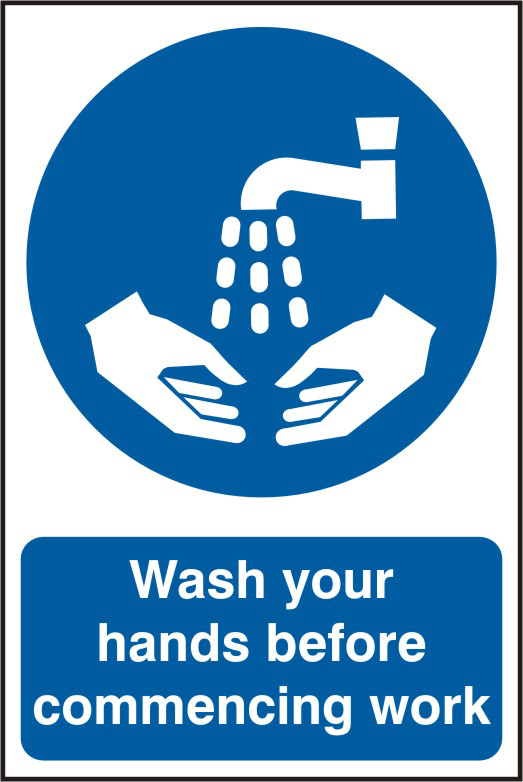 Wash your hands before commencing work sign 1mm rigid PVC self adhesive backing 200 x 300mm sign