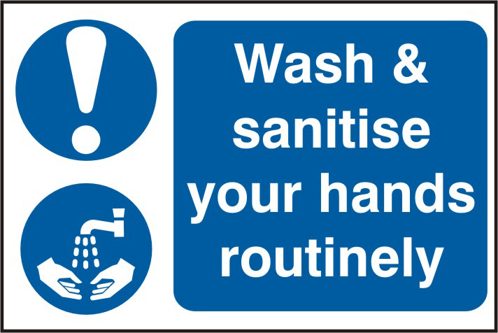 Wash & sanitise your hands routinely sign 1mm rigid PVC self adhesive backing 300 x 200mm sign