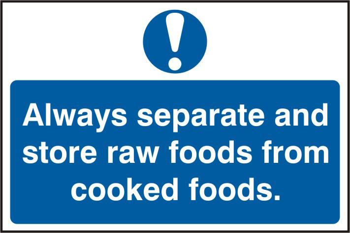 Always separate and store raw foods from cooked foods sign 1mm rigid PVC self adhesive backing 300 x 200mm sign