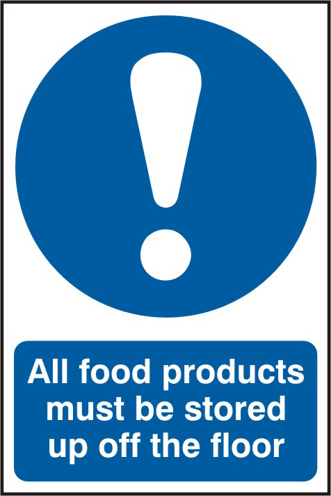 All food products must be stored up off the floor sign 1mm rigid PVC self adhesive backing 200 x 300mm sign