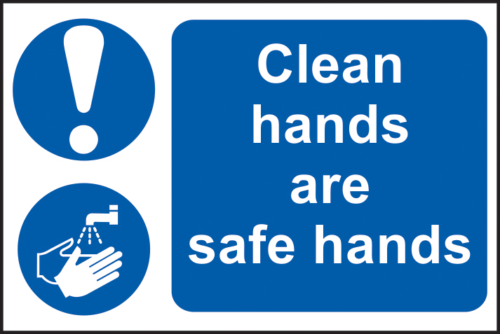 Clean hands are safe hands sign 1mm rigid PVC self adhesive backing 300 x 200mm sign
