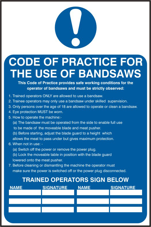 Code of practice for the use of bandsaws sign 1mm rigid PVC self adhesive backing 200 x 300mm sign
