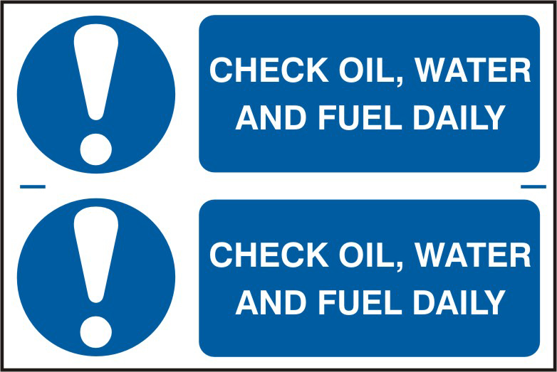 Check oil, water and fuel daily sign 1mm rigid PVC self adhesive backing 300 x 200mm sign