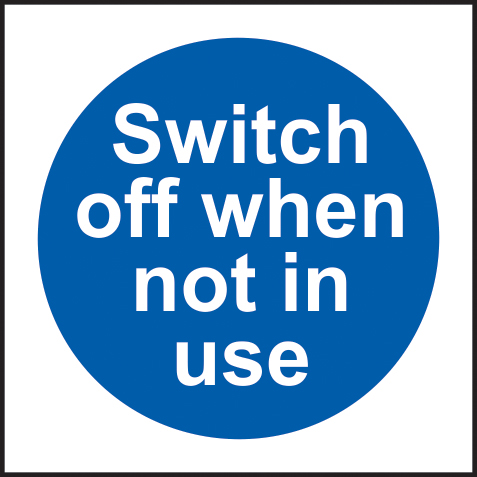 Switch off when not in use sign 1mm rigid plastic 100 x 100mm sign