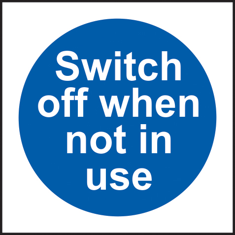 Switch off when not in use self adhesive vinyl 150 x 150mm sign