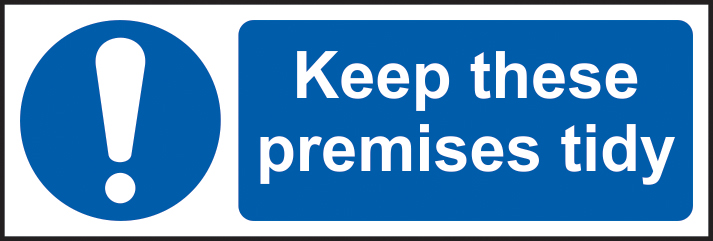 Keep these premises tidy self adhesive vinyl 600 x 200mm sign