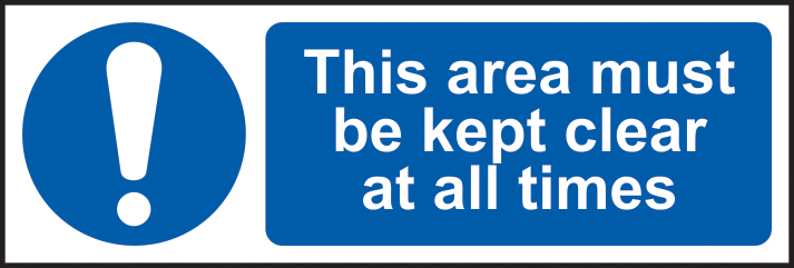 This area must be kept clear at all times sign 1mm rigid plastic 600 x 200mm sign