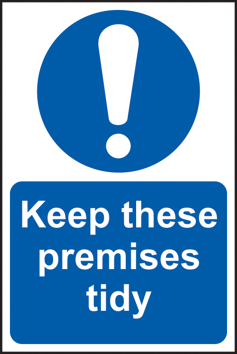 Keep these premises tidy sign 1mm rigid plastic 200 x 300mm sign