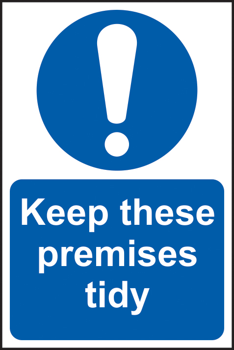 Keep these premises tidy self adhesive vinyl 400 x 600mm sign