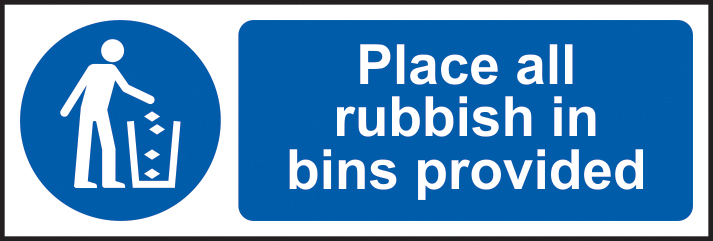 Place all rubbish in bins provided self adhesive vinyl 600 x 200mm sign