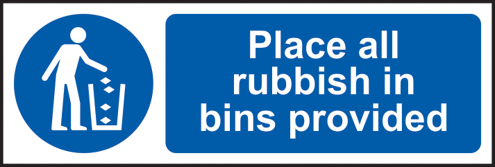 Place all rubbish in bins provided sign 1mm rigid plastic 600 x 200mm sign