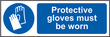 Protective gloves must be worn sign 1mm rigid plastic 600 x 200mm sign