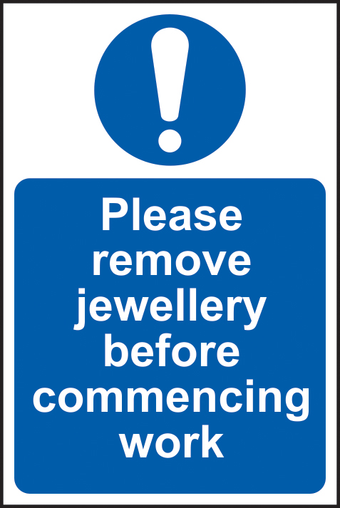 Please remove jewellery before commencing work sign 1mm rigid plastic 200 x 300mm sign