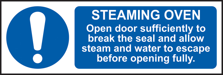STEAMING OVEN ?Open door sufficiently to break the seal self adhesive vinyl 300 x 100mm sign
