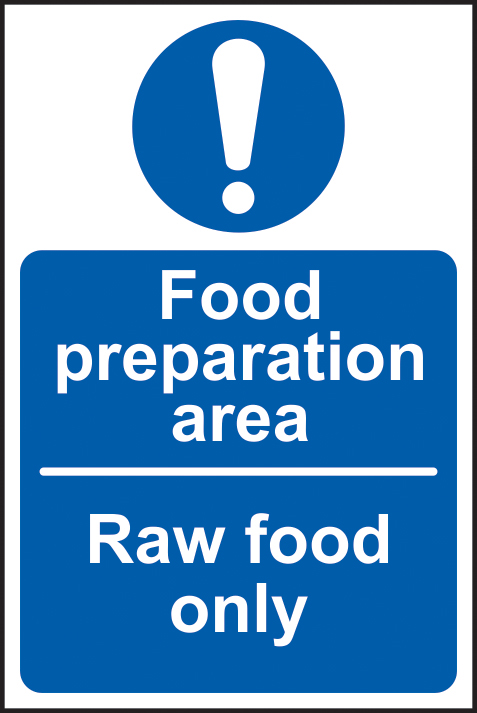 Food preparation area Raw food only sign 1mm rigid plastic 100 x 150mm sign