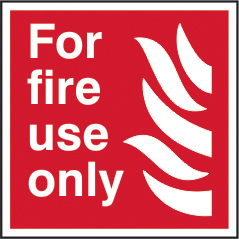 For fire use only sign 1mm rigid plastic 200 x 200mm sign