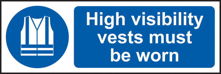 Hi vis vests must be worn sign 1mm rigid plastic 600 x 200mm sign