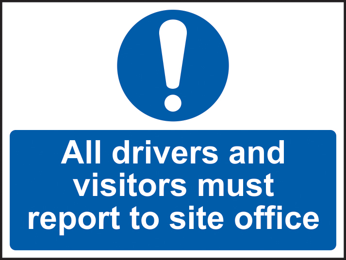 All drivers and visitors must report to site office sign Correx 600 x 450mm sign