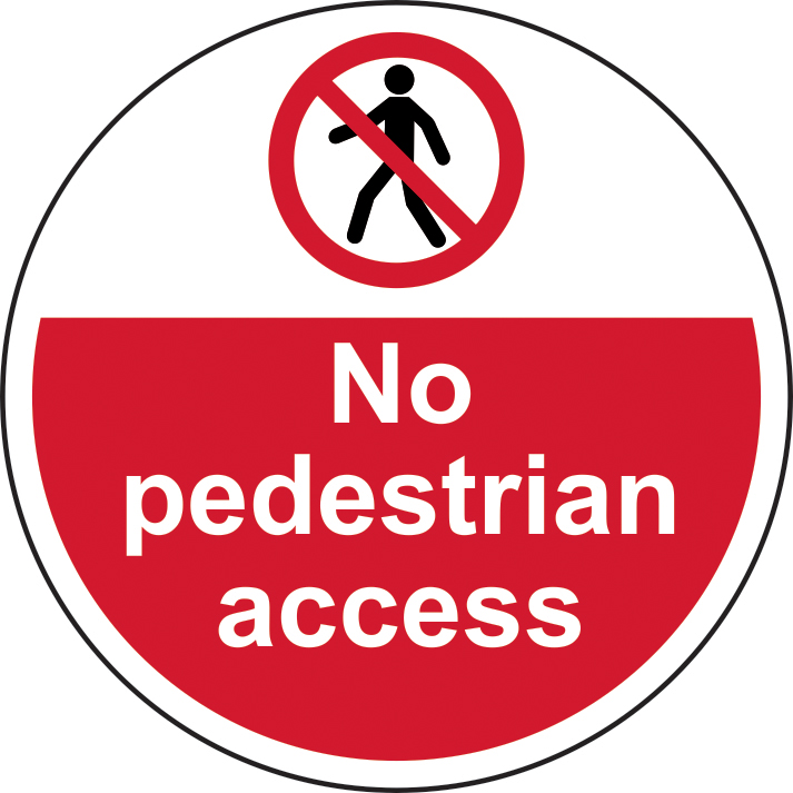 400mm diameterNo pedestrian access Floor Graphic sign