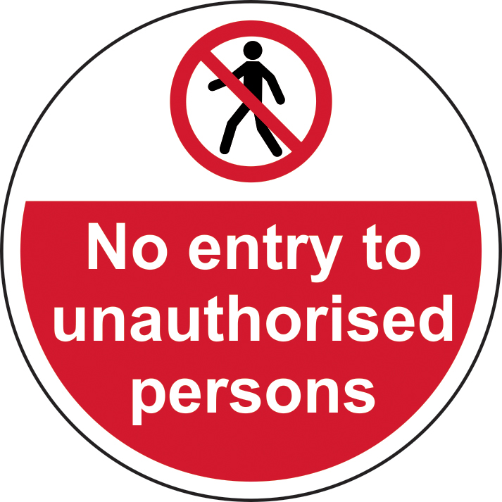 400mm diameterNo entry to unauthorised persons Floor Graphic sign