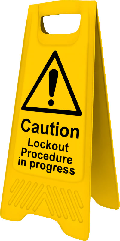 Heavy Duty A Board sign Caution Lockout procedure in operation sign