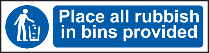 Place all rubbish in bins provided sign 1mm rigid PVC self adhesive backing 200 x 50mm sign