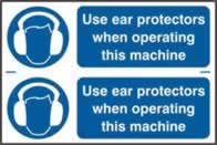 Use ear protectors when operating this machine sign 1mm rigid PVC self-adhesive backing 300 x 200mm