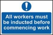 All workers must be inducted before commencing work sign 1mm rigid PVC self-adhesive backing 300 x 200mm