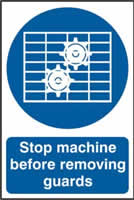 Stop machine before removing guards sign 1mm rigid PVC self-adhesive backing 200 x 300mm