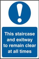 This staircase and exit way to remain clear at all times sign 1mm rigid PVC self-adhesive backing 200 x 300mm